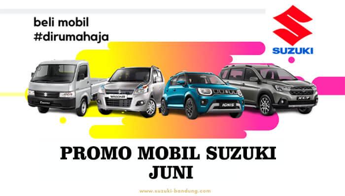 Promo Mobil Suzuki Bandung Juni 2020